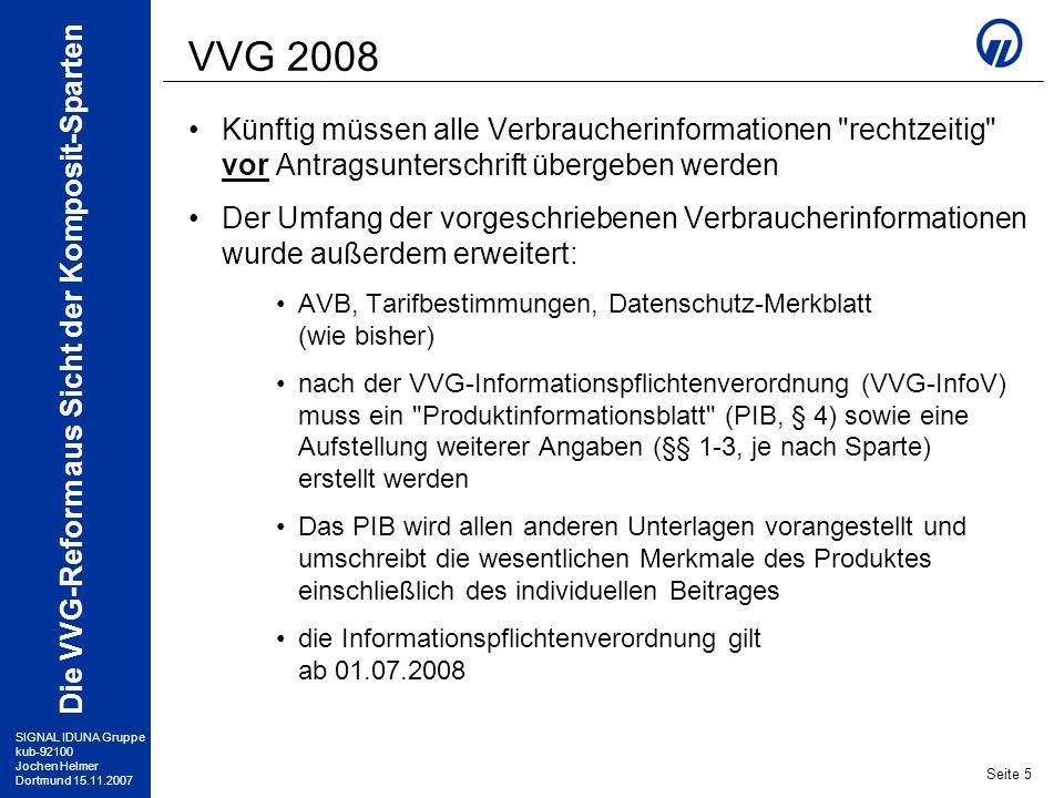 VVG 2008 Künftig müssen alle Verbraucherinformationen rechtzeitig vor Antragsunterschrift übergeben werden.