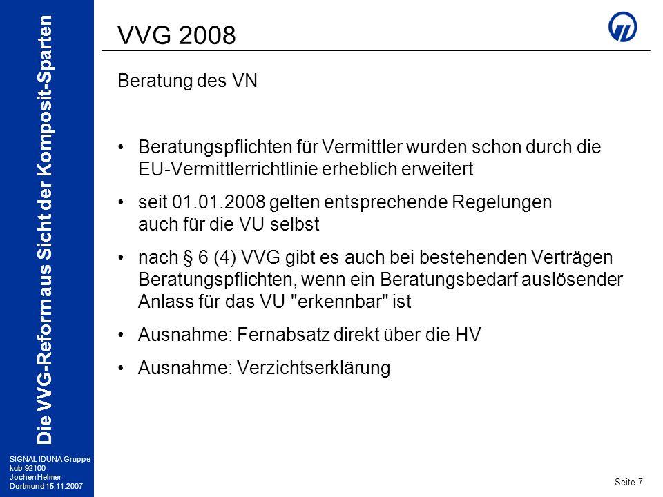 VVG 2008 Beratung des VN. Beratungspflichten für Vermittler wurden schon durch die EU-Vermittlerrichtlinie erheblich erweitert.