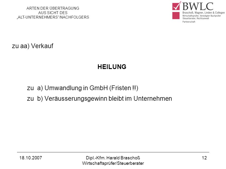 zu a) Umwandlung in GmbH (Fristen !!)
