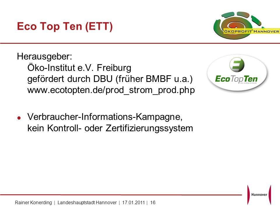 Eco Top Ten (ETT) Herausgeber: Öko-Institut e.V. Freiburg gefördert durch DBU (früher BMBF u.a.) www.ecotopten.de/prod_strom_prod.php.