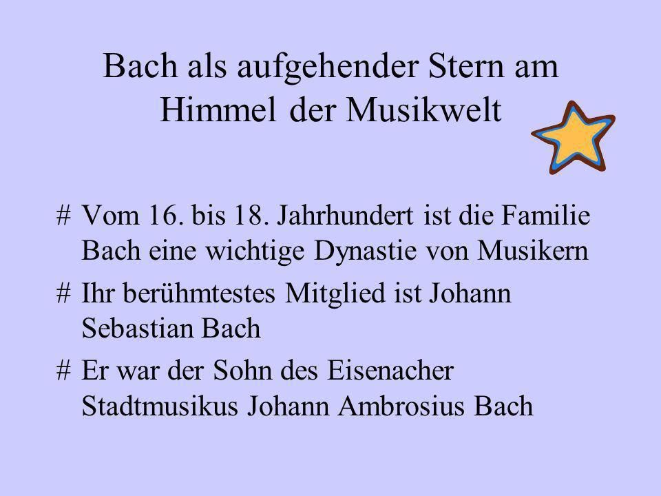 Bach als aufgehender Stern am Himmel der Musikwelt