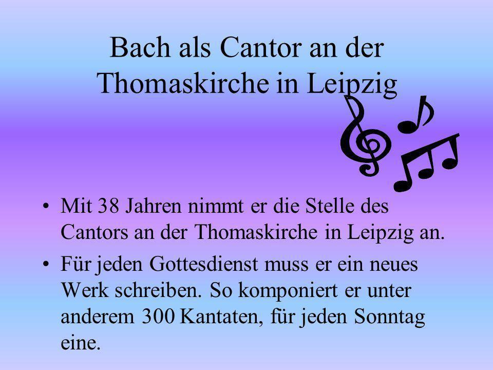 Bach als Cantor an der Thomaskirche in Leipzig