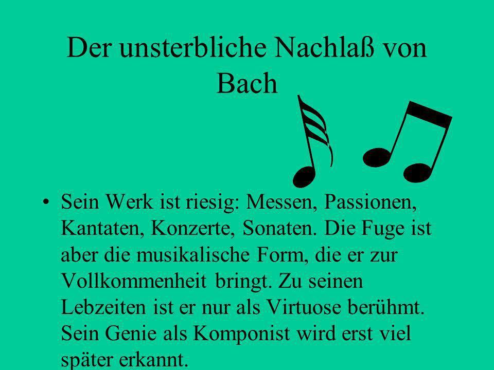 Der unsterbliche Nachlaß von Bach