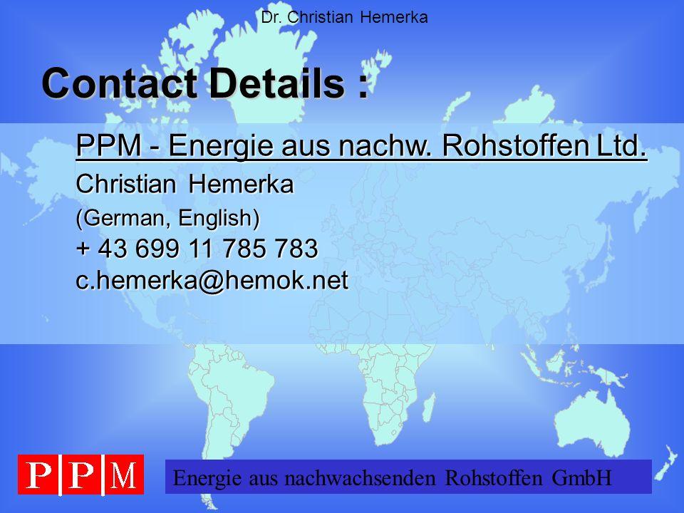 Contact Details : PPM - Energie aus nachw. Rohstoffen Ltd.