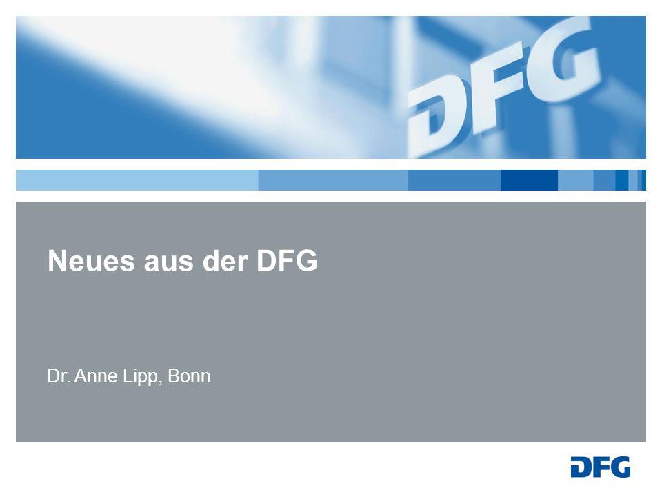 Neues aus der DFG Dr. Anne Lipp, Bonn