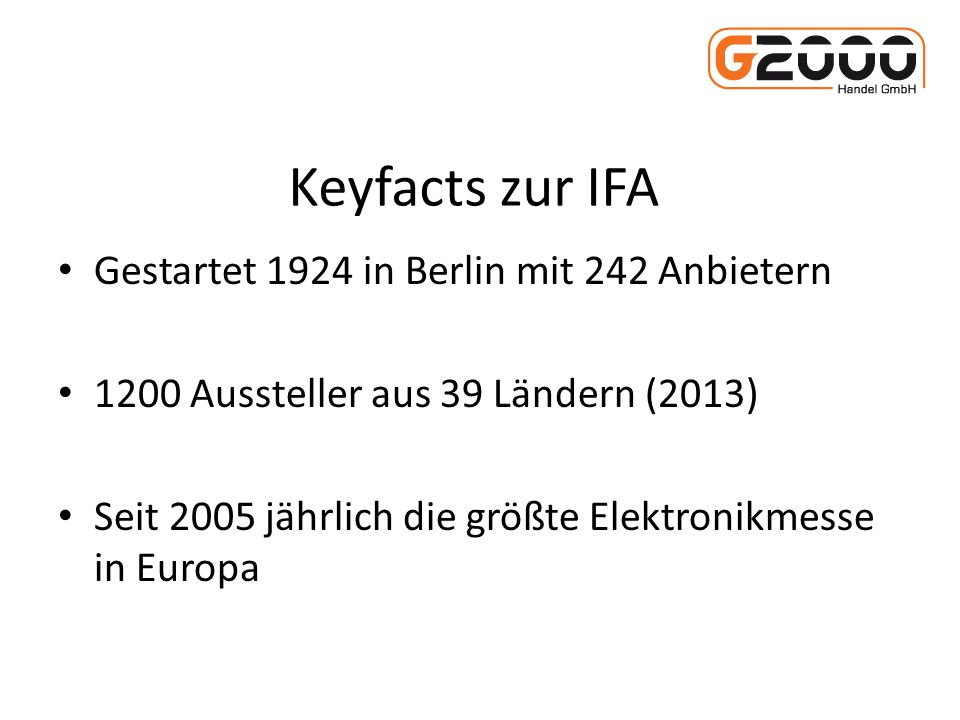 Keyfacts zur IFA Gestartet 1924 in Berlin mit 242 Anbietern