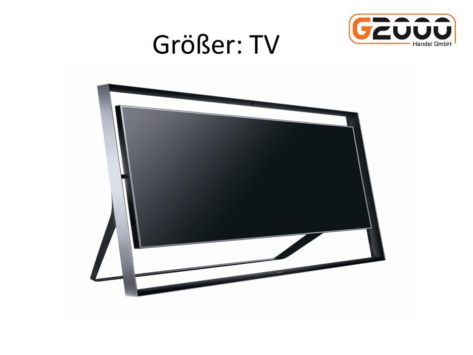 Größer: TV