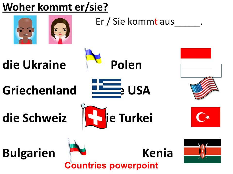 die Ukraine Polen Griechenland die USA die Schweiz die Turkei