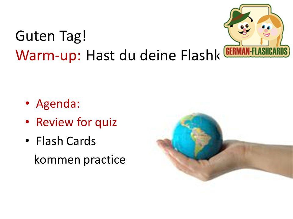 Guten Tag! Warm-up: Hast du deine Flashkarten
