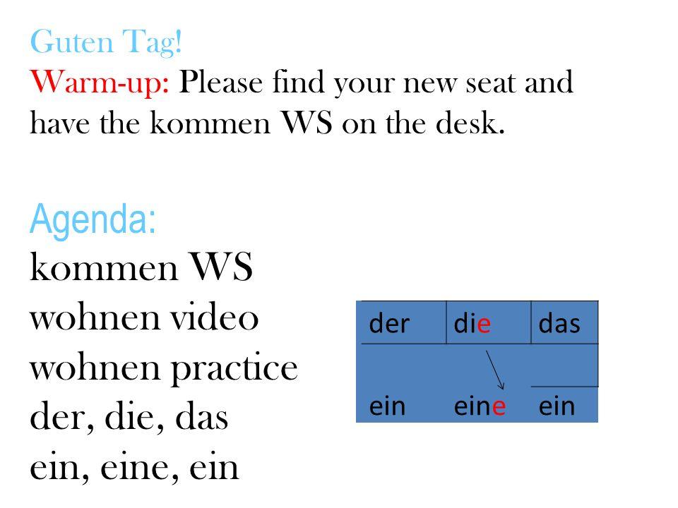 Agenda: kommen WS wohnen video wohnen practice der, die, das