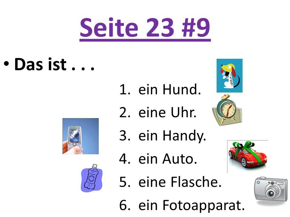Seite 23 #9 Das ist . . . 2. eine Uhr. 3. ein Handy. 4. ein Auto.