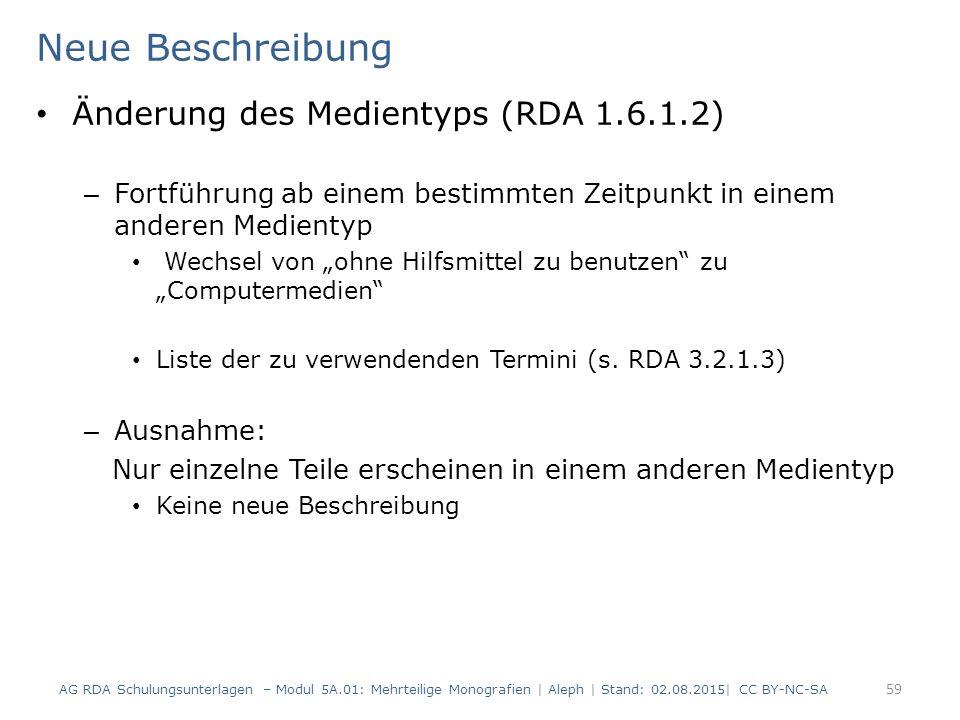 Neue Beschreibung Änderung des Medientyps (RDA 1.6.1.2)