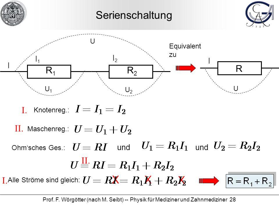 Serienschaltung X R R1 R2 I. II. II. I. I1 I2 I I und Equivalent zu U