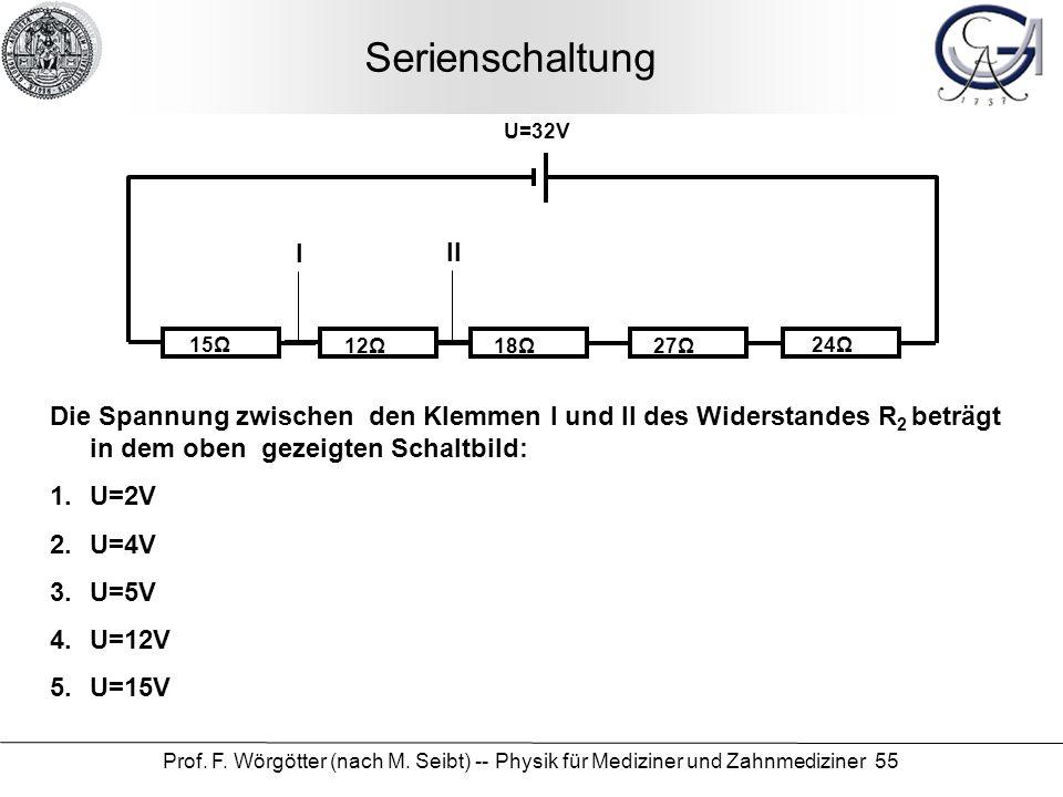Serienschaltung U=32V. I. II. 15Ω. 12Ω. 18Ω. 27Ω. 24Ω.