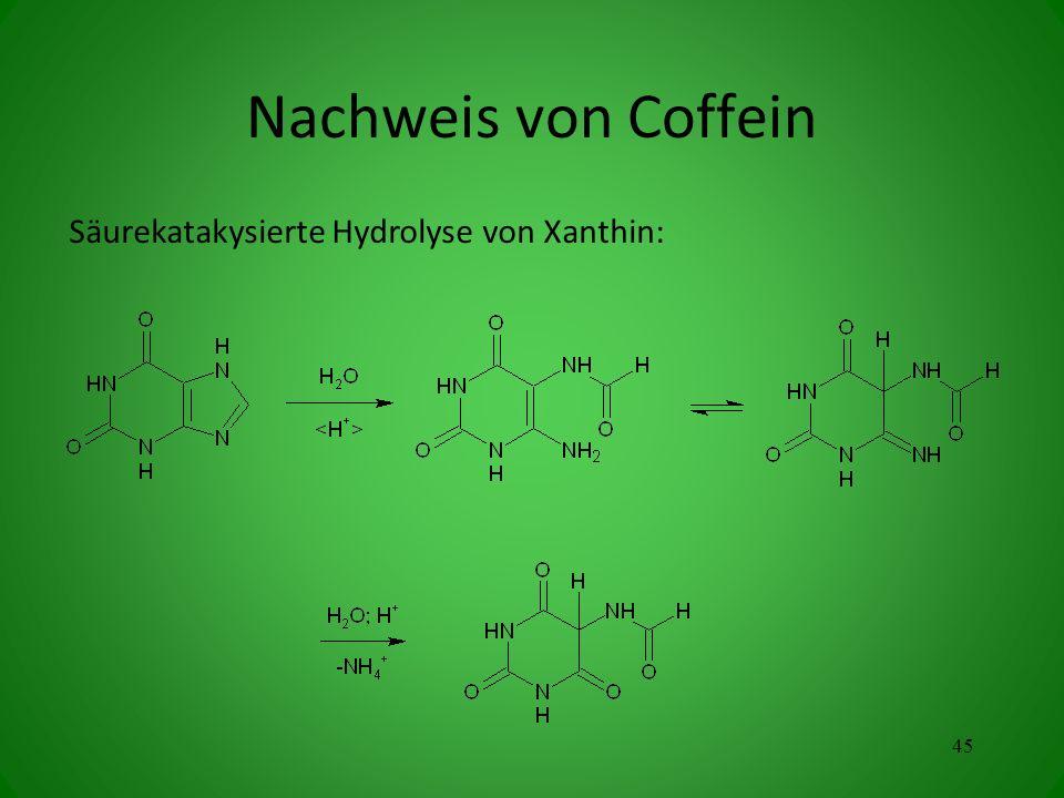 Nachweis von Coffein Säurekatakysierte Hydrolyse von Xanthin: