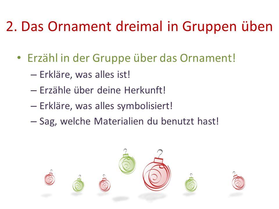 2. Das Ornament dreimal in Gruppen üben