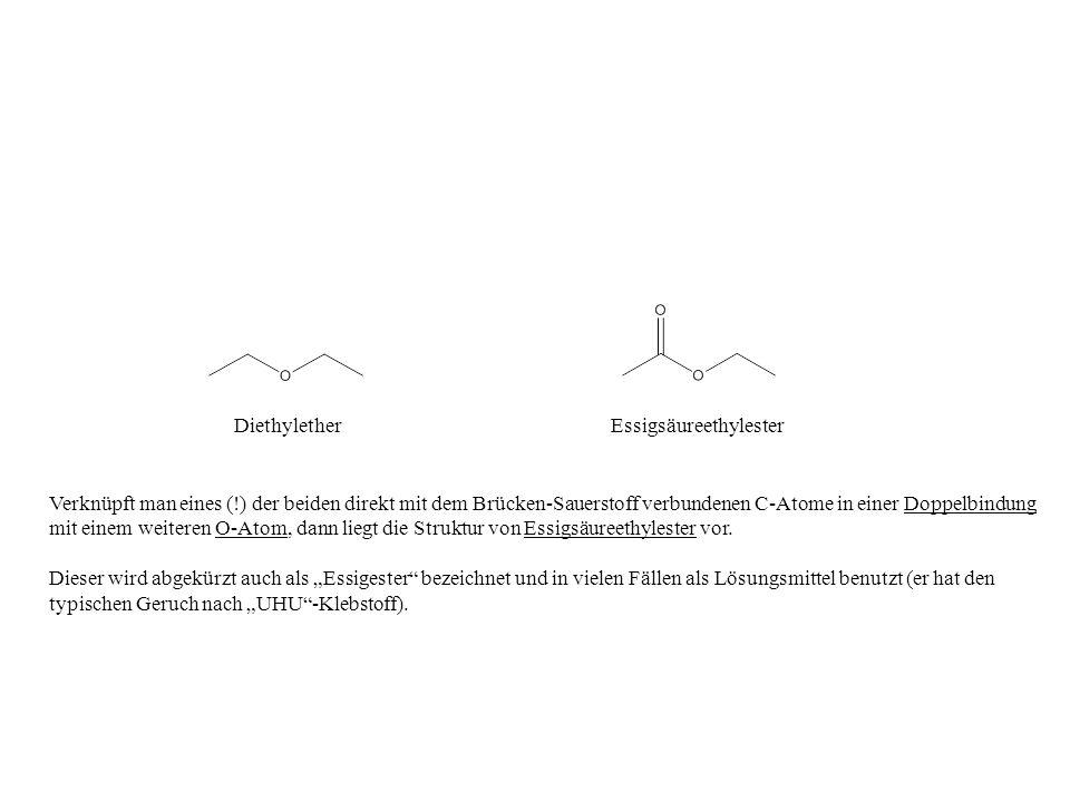 DiethyletherEssigsäureethylester.