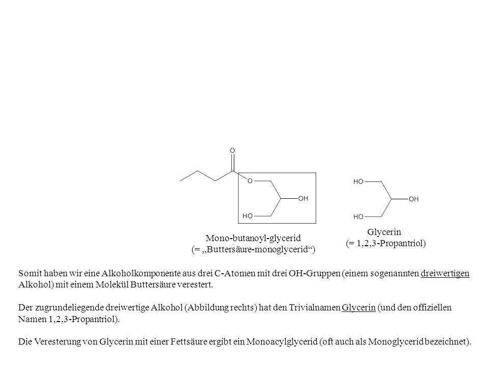 """Glycerin (= 1,2,3-Propantriol) Mono-butanoyl-glycerid. (= """"Buttersäure-monoglycerid )"""