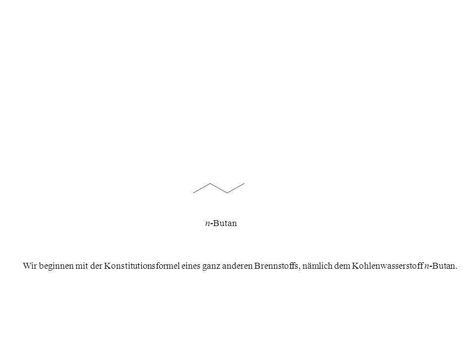 n-ButanWir beginnen mit der Konstitutionsformel eines ganz anderen Brennstoffs, nämlich dem Kohlenwasserstoff n-Butan.
