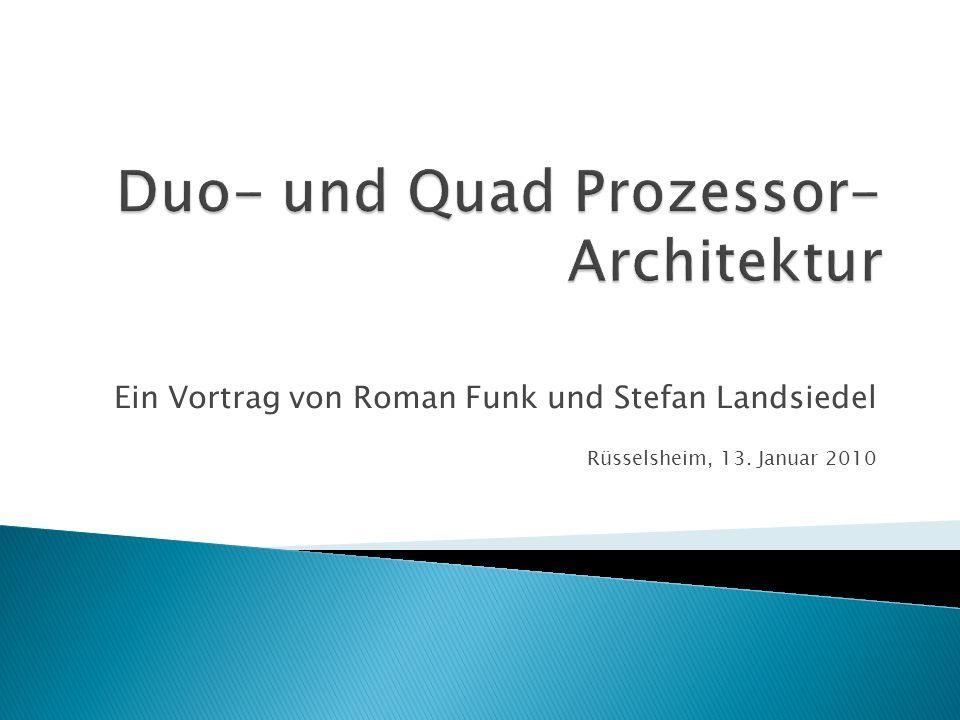 Duo- und Quad Prozessor-Architektur