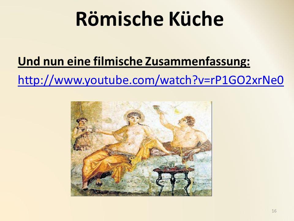 Römische Küche Und nun eine filmische Zusammenfassung: http://www.youtube.com/watch v=rP1GO2xrNe0