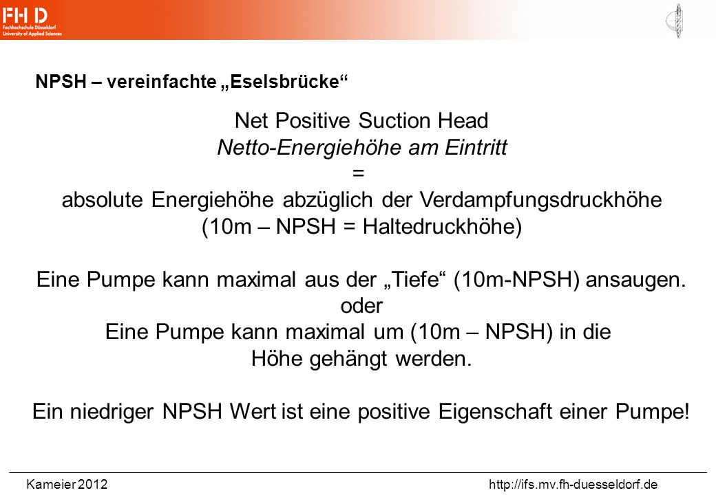 Net Positive Suction Head Netto-Energiehöhe am Eintritt =
