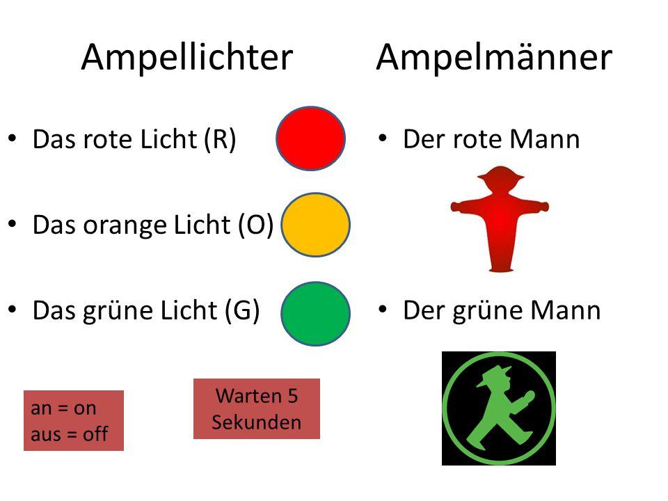 Ampellichter Ampelmänner Das rote Licht (R) Das orange Licht (O)