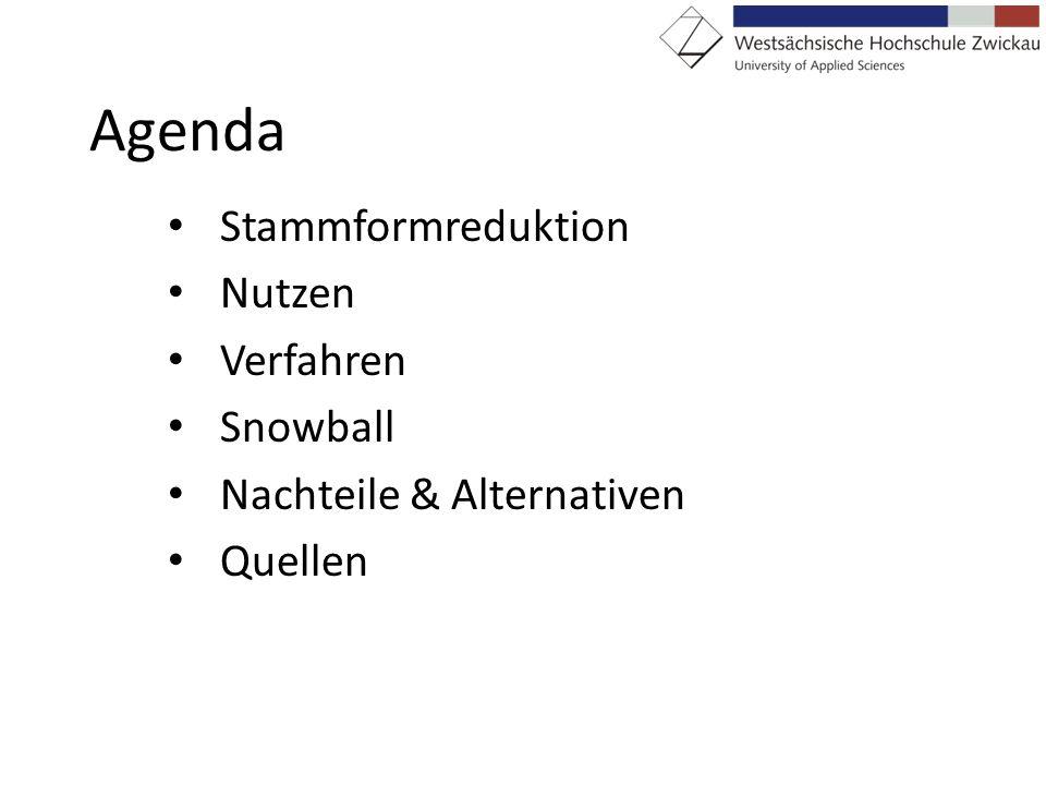 Agenda Stammformreduktion Nutzen Verfahren Snowball