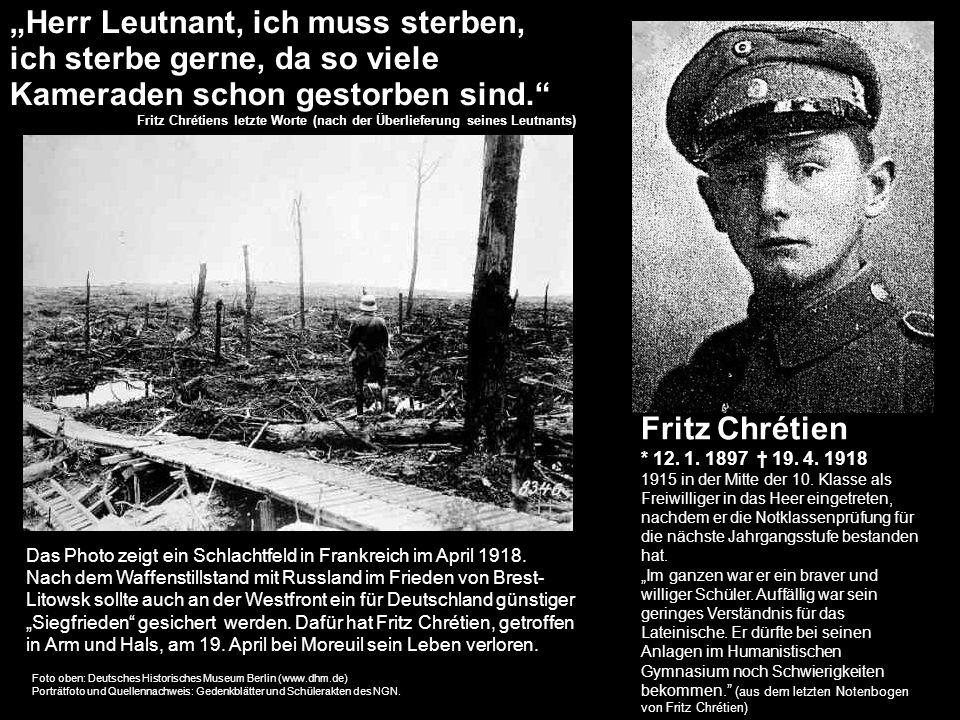 """""""Herr Leutnant, ich muss sterben, ich sterbe gerne, da so viele Kameraden schon gestorben sind."""
