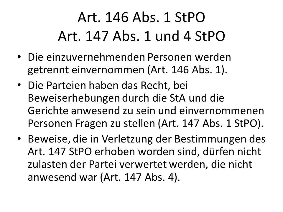 Art. 146 Abs. 1 StPO Art. 147 Abs. 1 und 4 StPO
