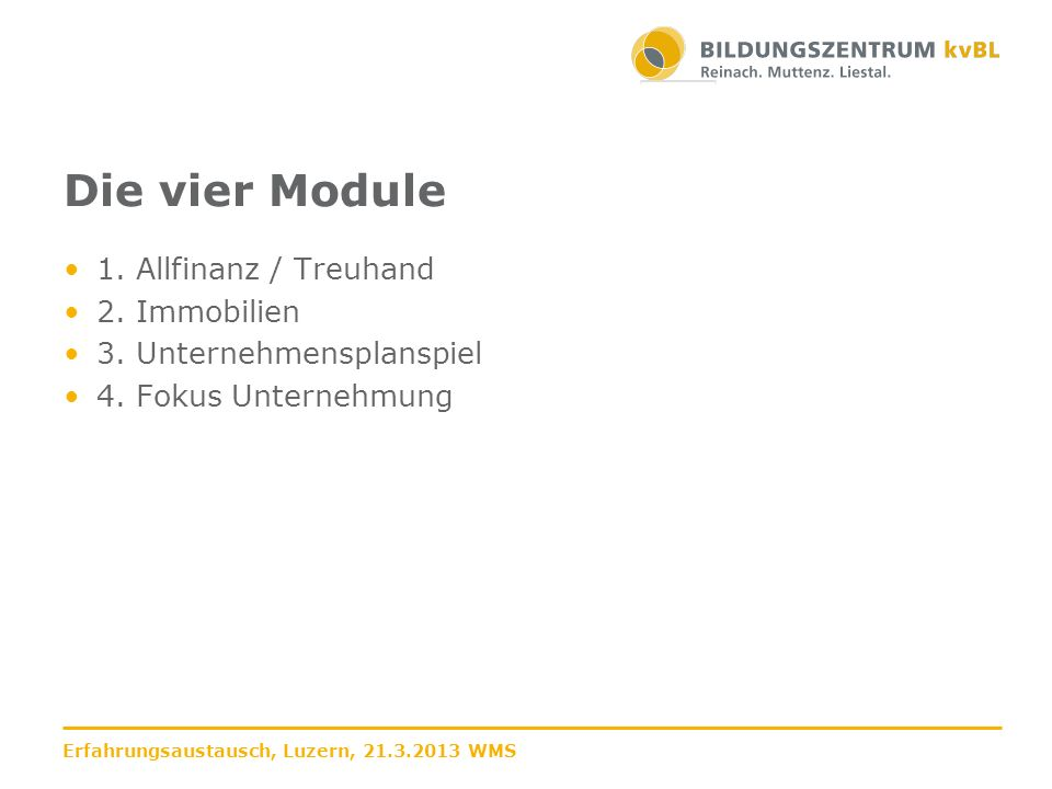 Die vier Module 1. Allfinanz / Treuhand 2. Immobilien
