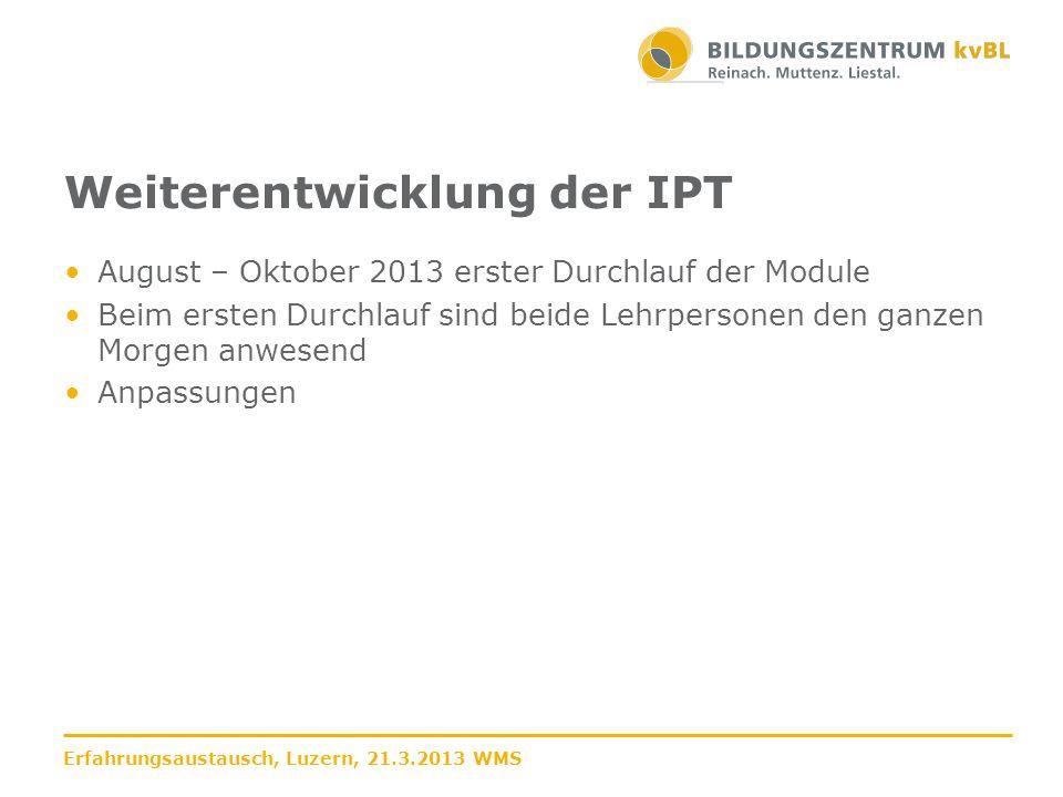 Weiterentwicklung der IPT