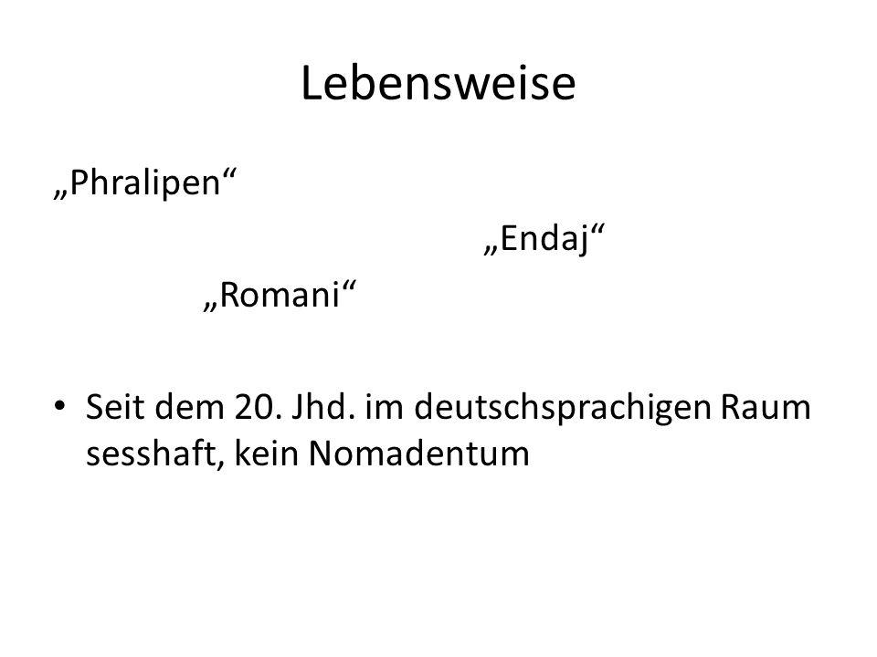 """Lebensweise """"Phralipen """"Endaj """"Romani"""