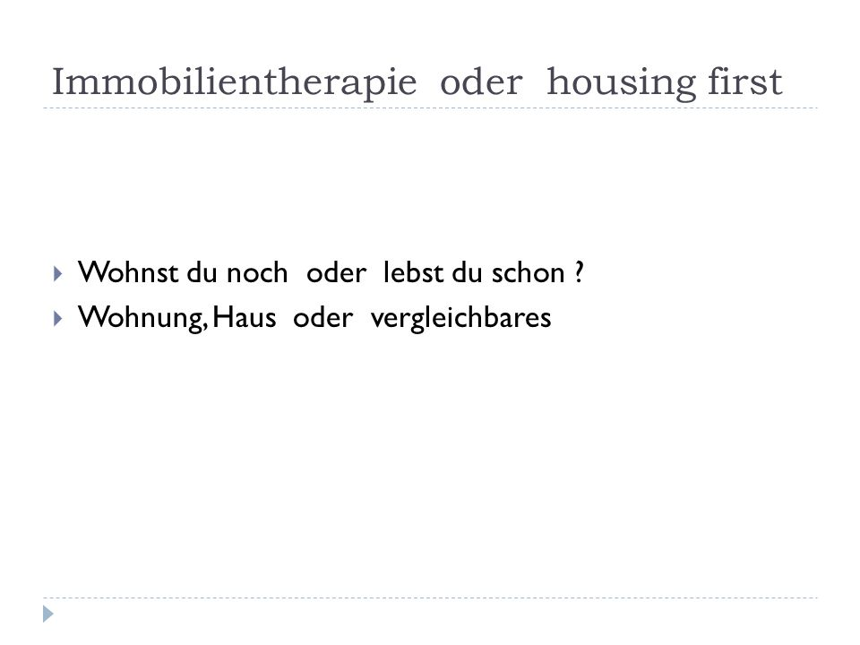 Immobilientherapie oder housing first