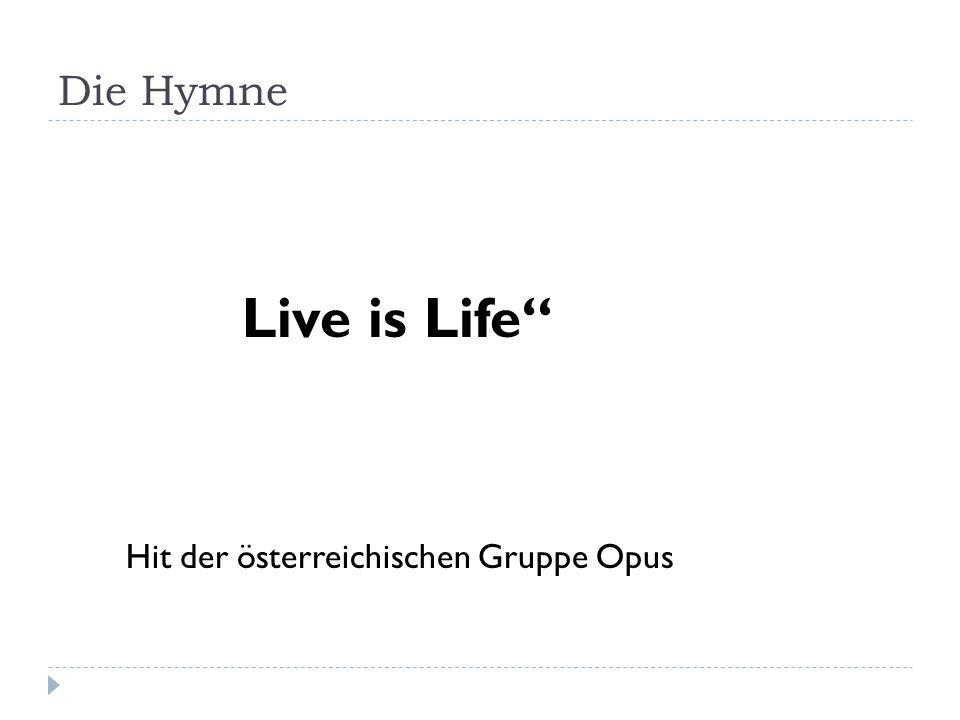 Die Hymne Live is Life Hit der österreichischen Gruppe Opus