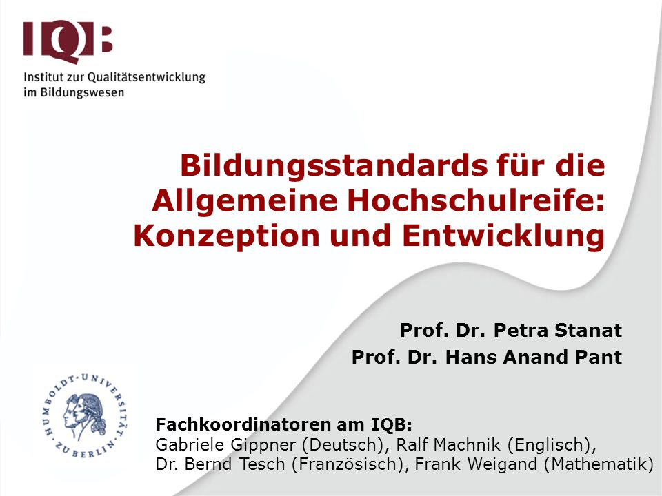 Prof. Dr. Petra Stanat Prof. Dr. Hans Anand Pant