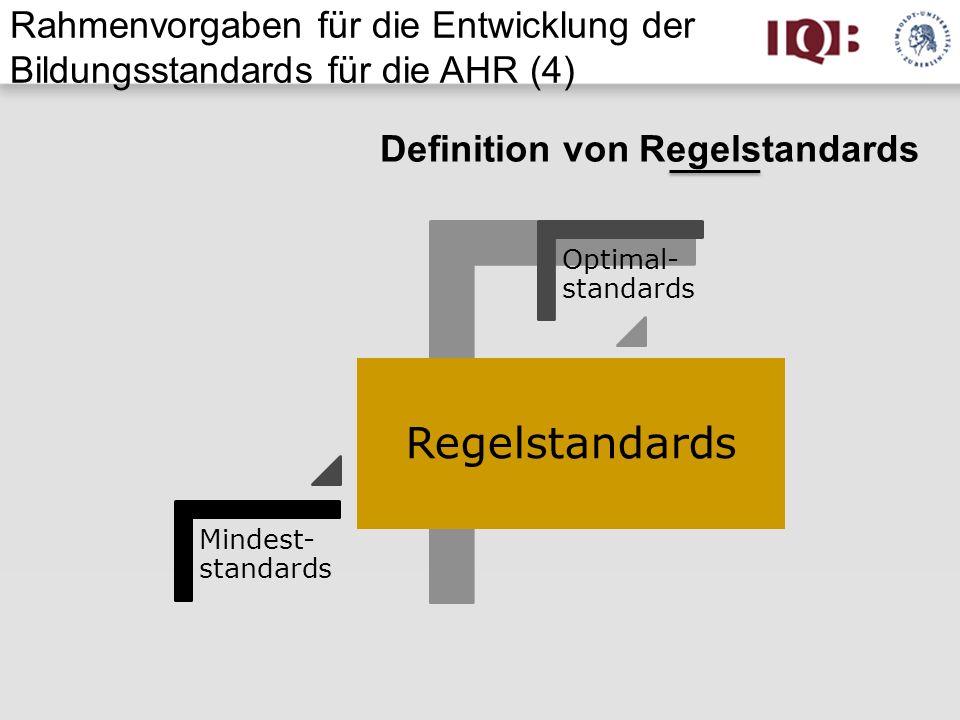Rahmenvorgaben für die Entwicklung der Bildungsstandards für die AHR (4)