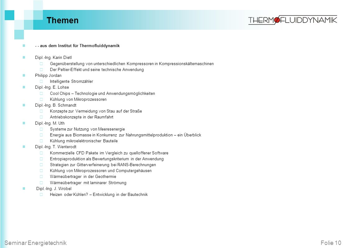 Themen - - aus dem Institut für Thermofluiddynamik