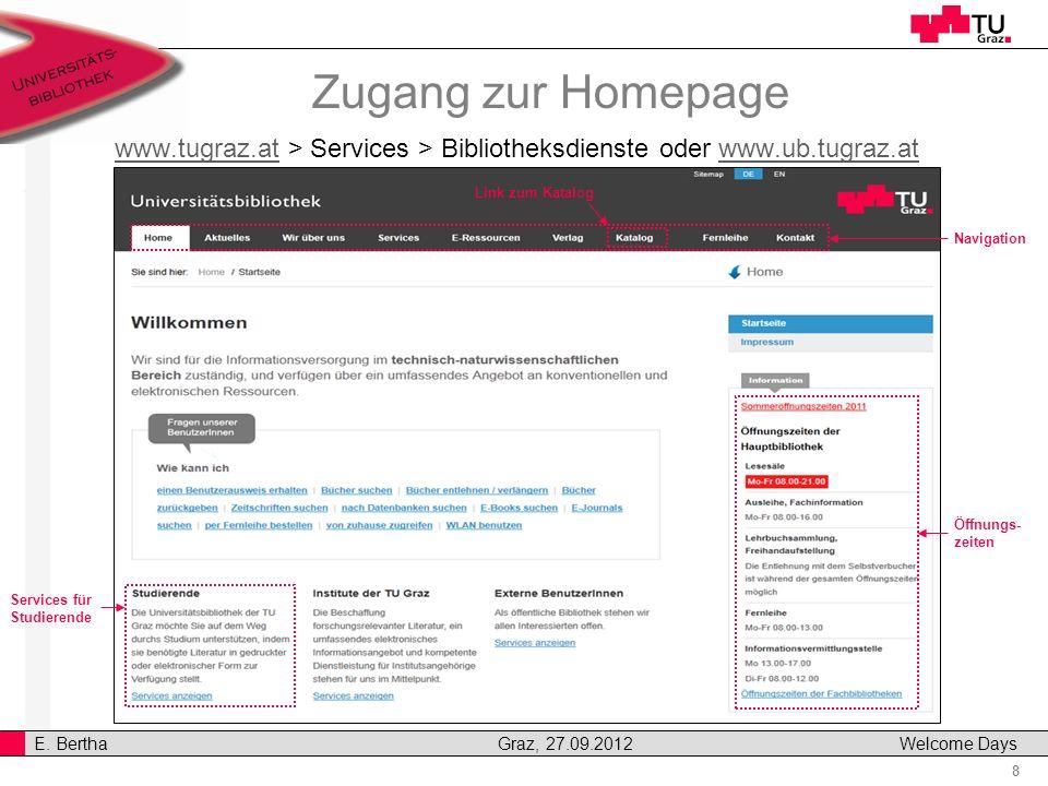 Zugang zur Homepage www.tugraz.at > Services > Bibliotheksdienste oder www.ub.tugraz.at. Link zum Katalog.