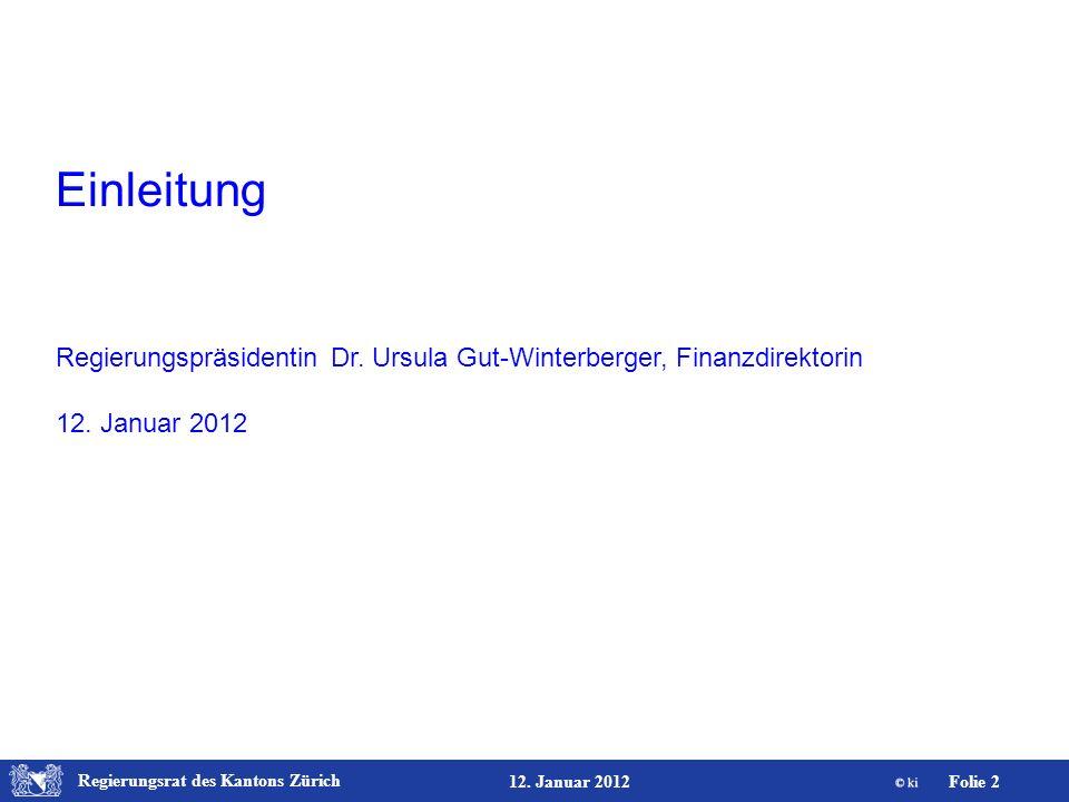 Einleitung Regierungspräsidentin Dr. Ursula Gut-Winterberger, Finanzdirektorin 12. Januar 2012