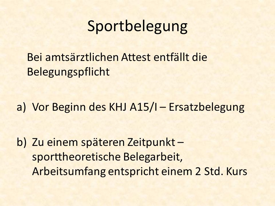 Sportbelegung Bei amtsärztlichen Attest entfällt die Belegungspflicht