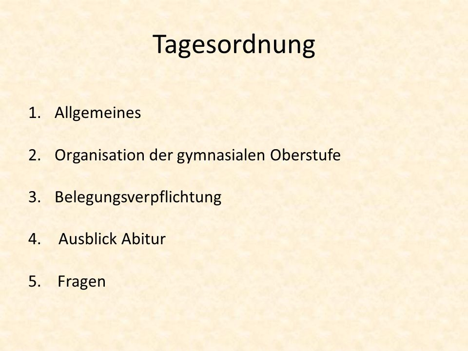 Tagesordnung Allgemeines Organisation der gymnasialen Oberstufe