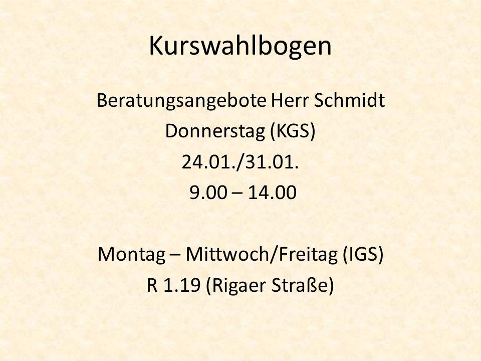 Kurswahlbogen Beratungsangebote Herr Schmidt Donnerstag (KGS) 24.01./31.01.