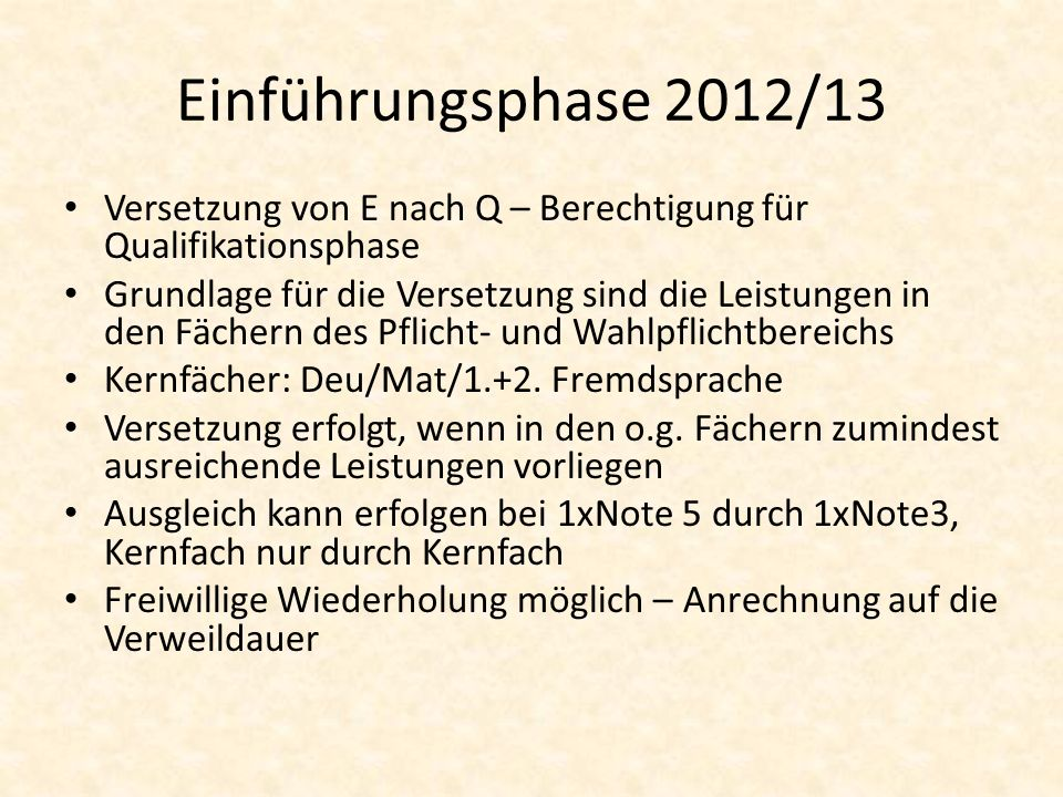 Einführungsphase 2012/13 Versetzung von E nach Q – Berechtigung für Qualifikationsphase.
