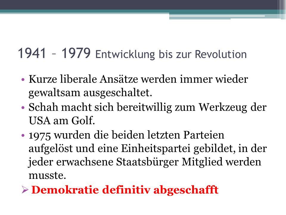 1941 – 1979 Entwicklung bis zur Revolution