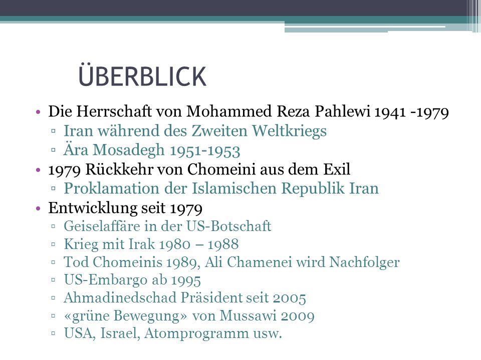 ÜBERBLICK Die Herrschaft von Mohammed Reza Pahlewi 1941 -1979