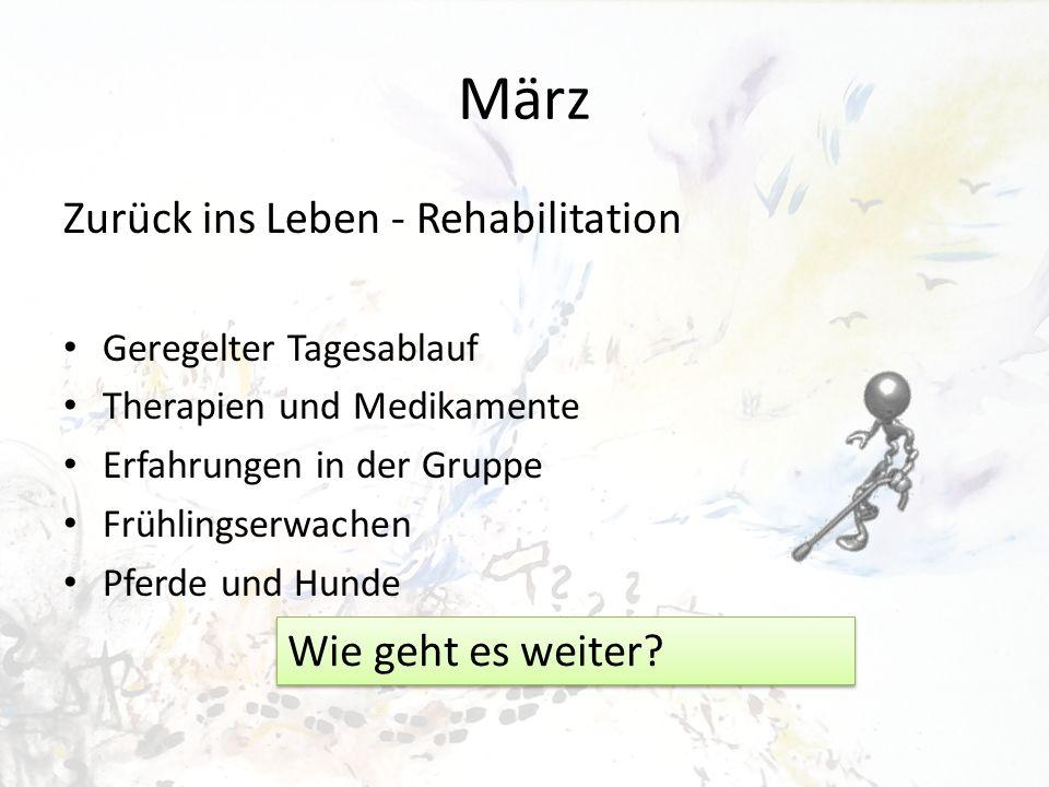 März Zurück ins Leben - Rehabilitation Wie geht es weiter