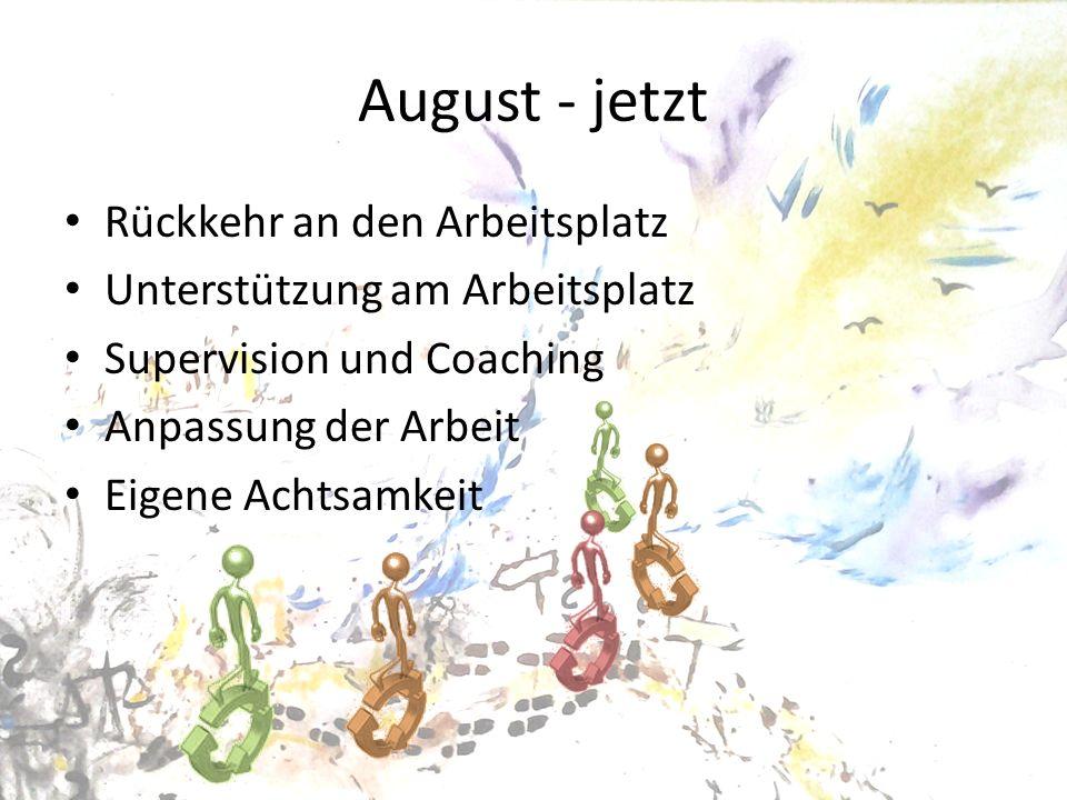 August - jetzt Rückkehr an den Arbeitsplatz
