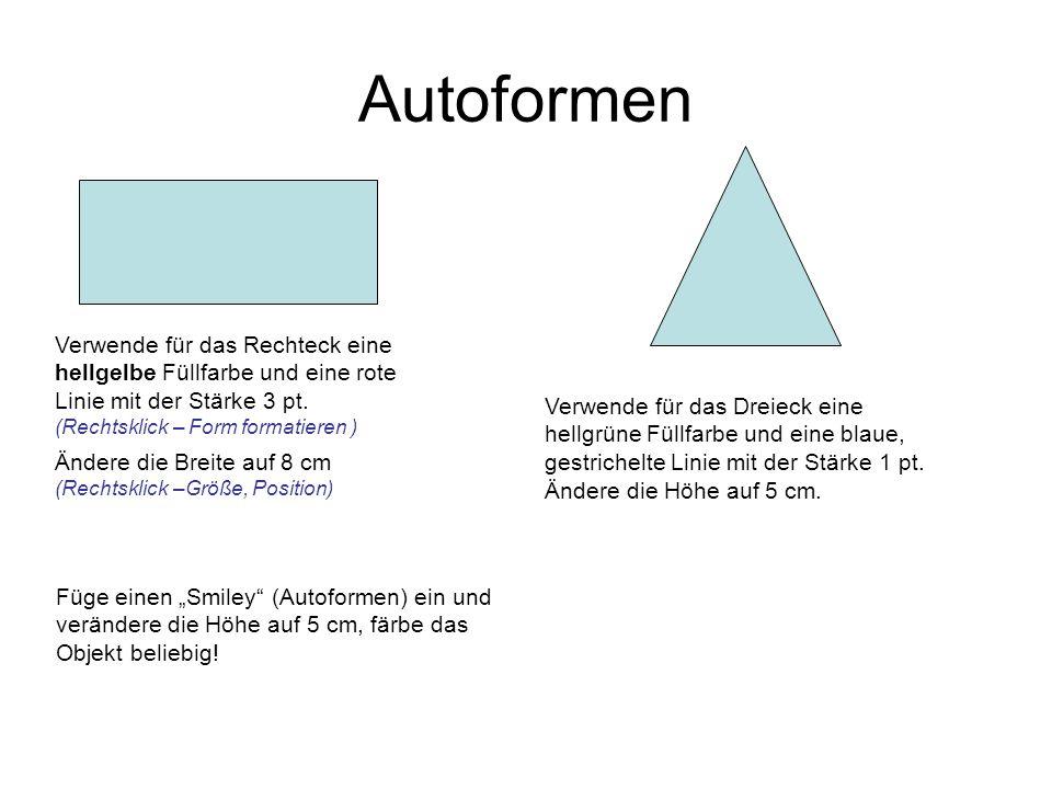 AutoformenVerwende für das Rechteck eine hellgelbe Füllfarbe und eine rote Linie mit der Stärke 3 pt. (Rechtsklick – Form formatieren )