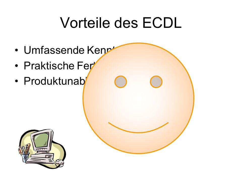 Vorteile des ECDL Umfassende Kenntnisse Praktische Fertigkeiten